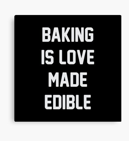 Love Made Edible Canvas Print