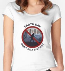 Earth Day - Don't Be A Bigfoot Women's Fitted Scoop T-Shirt