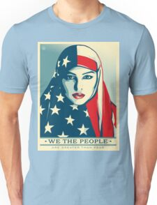 we the people are greater than fear Unisex T-Shirt