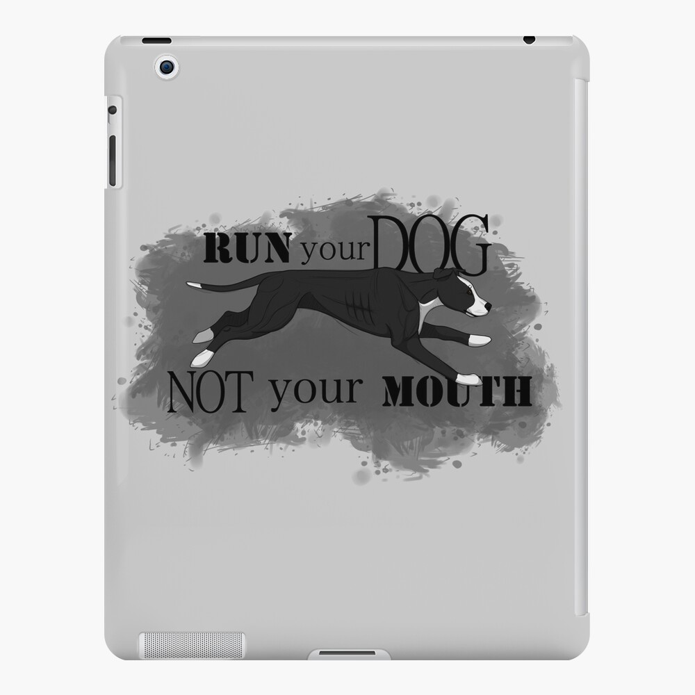 Run Your Dog, Not Your Mouth American Pit Bull Terrier Black and White iPad Case & Skin