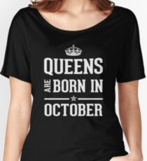 Queens Are Born In October. Women's Relaxed Fit T-Shirt