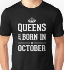 Queens Are Born In October. T-Shirt