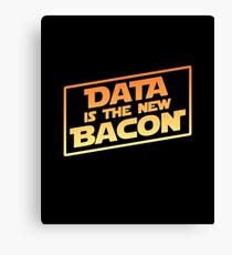 Data Is The New Bacon Canvas Print