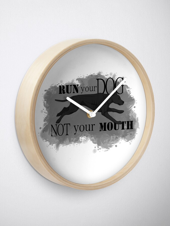 Alternate view of Run Your Dog, Not Your Mouth American Pit Bull Terrier Black Clock
