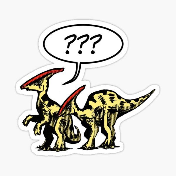 Dinosaur - Say What? Sticker