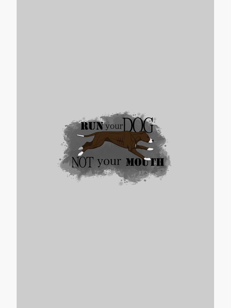 Run Your Dog Not Your Mouth American Pit Bull Terrier Chocolate and White by maretjohnson