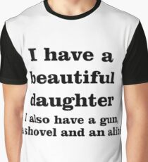 i have a beautiful daughter Graphic T-Shirt