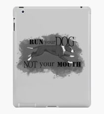 Run Your Dog Not Your Mouth American Pit Bull Terrier Grey and White iPad Case/Skin