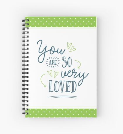 You are So Very Loved - Green Spiral Notebook