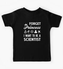 Forget Princess I Want To be A Scientist Kids Tee