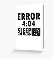 """Error 404 - Sleep not found"" yayoyao Greeting Card"