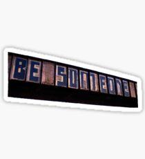 Be Someone - Houston Sticker