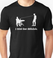 I Drink Your Milkshake Unisex T-Shirt
