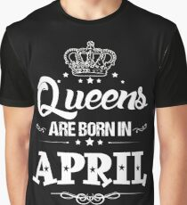 Women's Queens Are Born In april Graphic T-Shirt