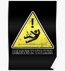 CAUTION - Arrows in the knee Poster