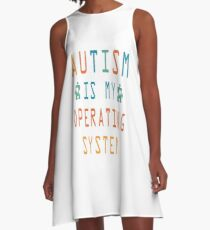 Autism is my operating system A-Line Dress
