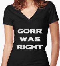 Gorr Was Right  Women's Fitted V-Neck T-Shirt