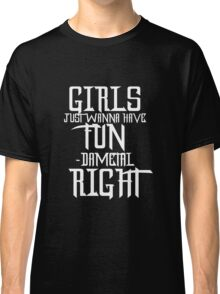 Girls Just Want To Have Fundamental Rights Classic T-Shirt