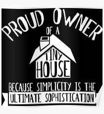 Tiny House Proud Owner Poster