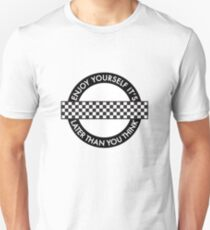 ENJOY YOURSELF, IT'S LATER THAN YOU THINK - ROUNDEL T-Shirt