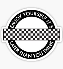 Enjoy Yourself, It's Later Than You Think [Roundel Version 1] Sticker