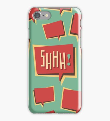 Shhh! (Shut Up) iPhone Case/Skin
