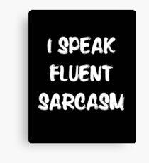 I speak fluent sarcasm, funny tshirt black Canvas Print
