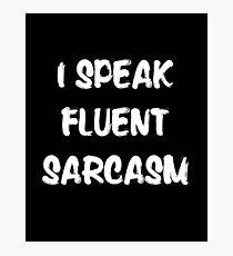 I speak fluent sarcasm, funny tshirt black Photographic Print