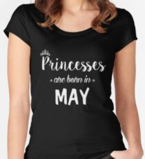 Princesses Are Born In May. Women's Fitted Scoop T-Shirt