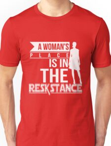 A Woman's Place Is In The Resistance-Woman Resistance Tee A Womans Place T Shirt Woman Resistance Shirt Womens Rights Tee Girl Power Shirt Womans Place Shirt Womans Place Tee Unisex T-Shirt