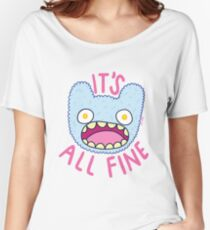 It's All Fine Women's Relaxed Fit T-Shirt