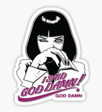 I Said God Damn! - Pulp Fiction Mrs Wallace Sticker