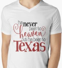 I've Never Been To Heaven But I've Been To Texas T-Shirt