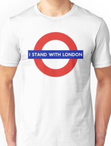 I Stand With London - London Underground Sign Unisex T-Shirt