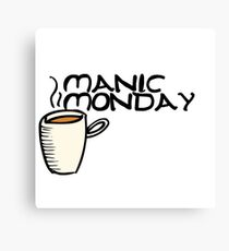 Manic Monday - Coffee Needed Canvas Print