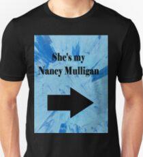 """She's my Nancy Mulligan"" Couples T Shirt - Ed Sheeran Unisex T-Shirt"