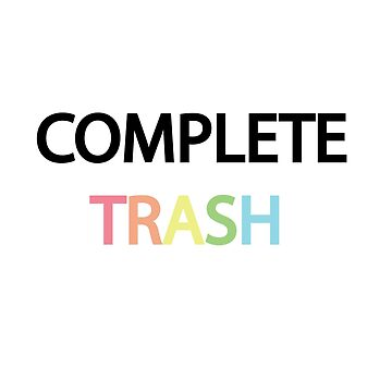 Complete Trash by SpindleSpice