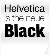 Helvetica is the neue black (on white) Poster