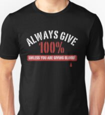 Always Give 100% Blood Donor Shirt Unisex T-Shirt