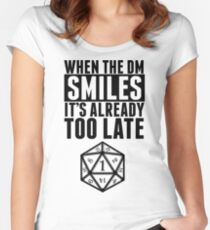 When The DM Smiles.. It's Already Too Late Women's Fitted Scoop T-Shirt