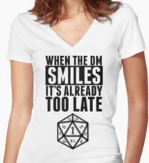 When The DM Smiles.. It's Already Too Late Women's Fitted V-Neck T-Shirt