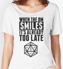 Camiseta ancha para mujer Cuando el DM sonríe ... ya es demasiado tarde