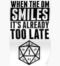 When The DM Smiles.. It's Already Too Late Poster