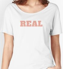 Real T-Shirt Women's Relaxed Fit T-Shirt