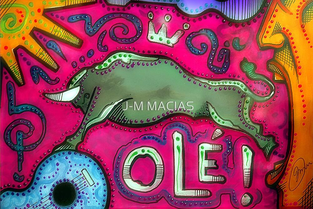 .Olé..!!! by J-M MACIAS