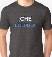 Che Boludo Argentine Phrase Unisex T-Shirt