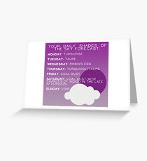 Your Daily Shades Of The Sky Forecast Greeting Card