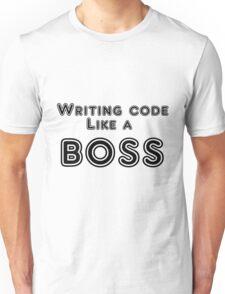 Writing code like a boss Unisex T-Shirt