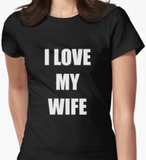 I LOVE MY WIFE - lesbian Interest - from Bent Sentiments T-Shirt