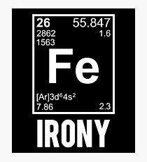 Ironic Chemical Element FE Irony Photographic Print